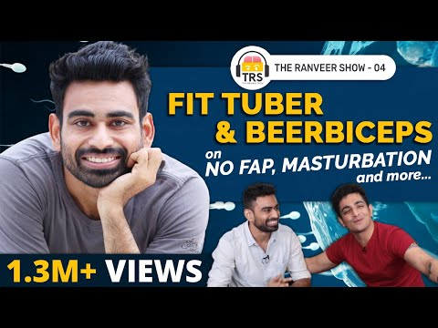 Masturbation, Porn, NoFap & Vegetarianism Feat. Fit Tuber | The Ranveer Show - Episode 4