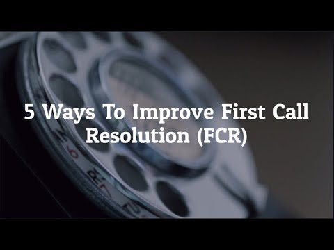5 Ways To Improve First Call Resolution (FCR) - YouTube