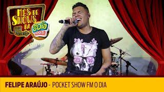 Felipe Araújo - Pocket Show FM O Dia
