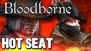 Hot Seat | Bloodborne