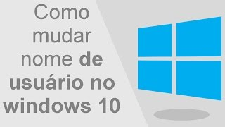como mudar nome usuário windows 10