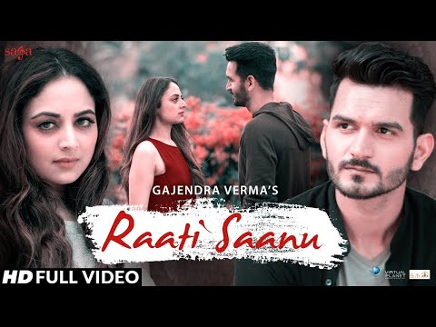 Raati Saanu | Tera Ghata Fame - Gajendra Verma Ft. Zoya Afroz | New Songs 2018 | Saga Music