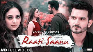 Raati Saanu - Gajendra Verma New Song 2020 | Sad Song | Saga Music