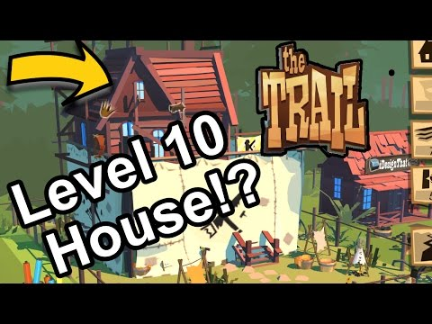 Level 10 House !!  We moved!  The Trail