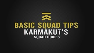 Basic Squad Tips and Tricks - Karmakut's Squad Guides