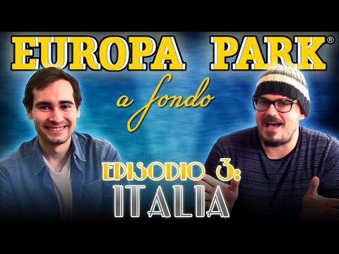 ¡EUROPA PARK a fondo! - Episodio 3: Italia
