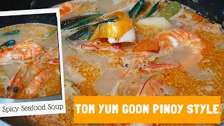 Tom Yum Goon Pinoy Style | Spicy Seafood Soup | How To Make Tom Yum Goon