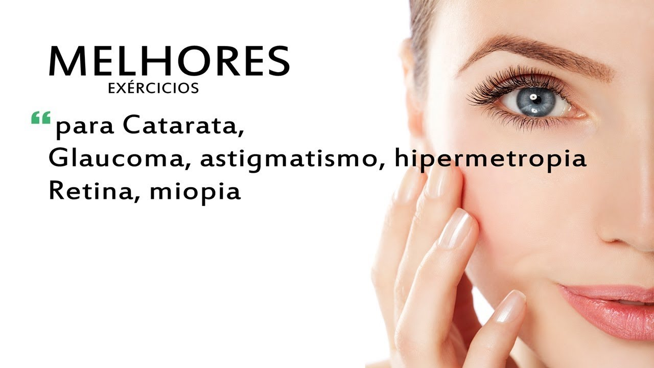 Melhores Exercícios p/ Catarata-Glaucoma-Retina-miopia-astigmatismo-hipermetropia.. Tatiana Gebrael
