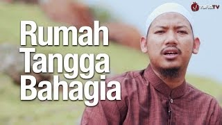 Ceramah Singkat: Resep Keluarga dan Rumah Tangga Bahagia, Harmonis dan Sakinah - Ustadz Abu Ubaidah