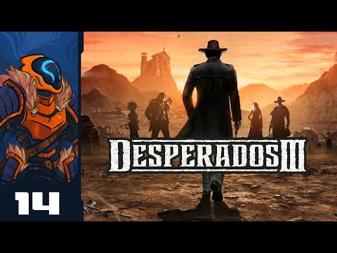 So Many Blind Spots For My Traps Let S Play Desperados 3 Pc Gameplay Part 14