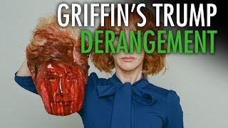 Why Kathy Griffin's Trump decapitation no joke