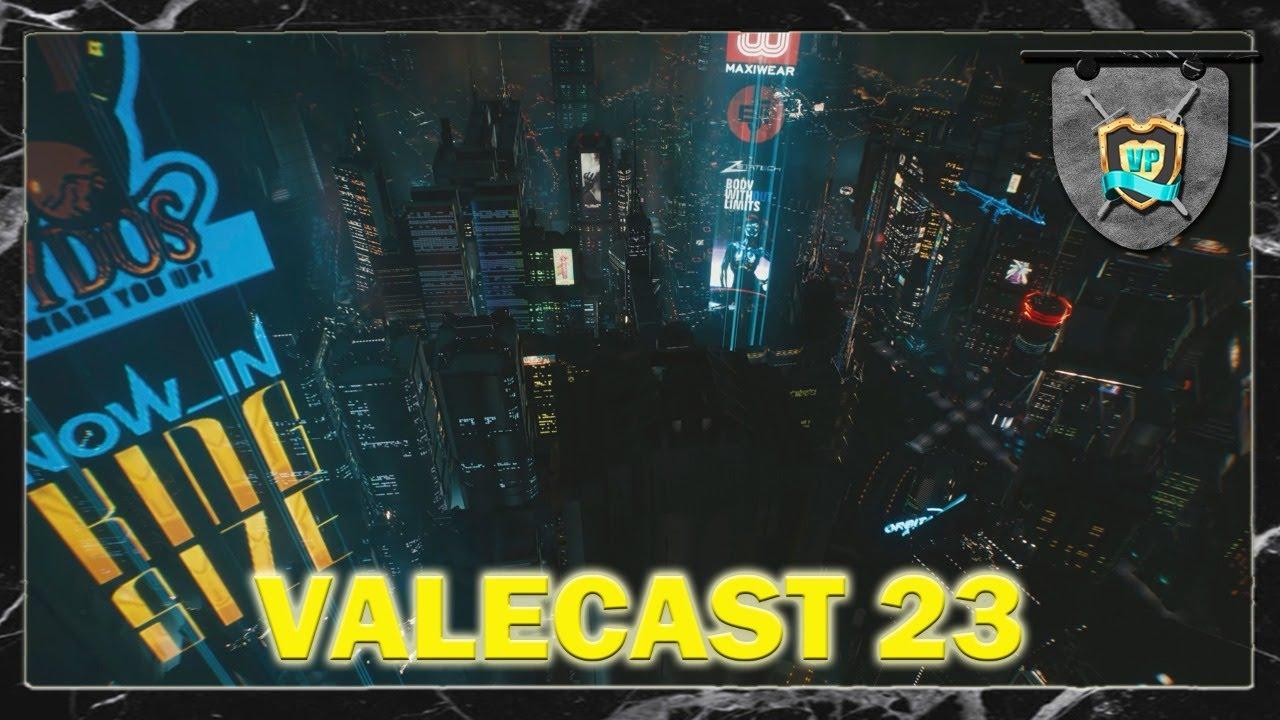 ValeCast 23 | PRECISAMOS FALAR DE CYBERPUNK 2077: NIGHT CITY WIRE 3!