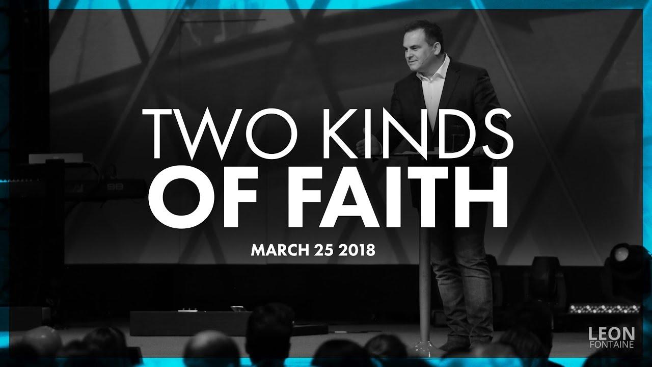 Two Kinds Of Faith Live Leon Fontaine 2018