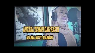 Download lagu ANTARA TEMAN DAN KASIH Cipt. H. Rhoma Irama by MAMA REVO RAMON || Cover