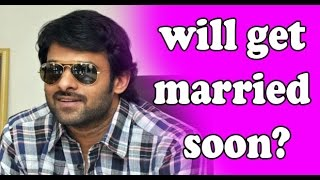 Actor Prabaas Gets Married this Year