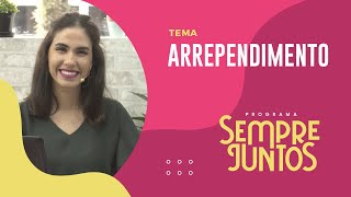 Arrependimento | Sempre Juntos | IPP TV