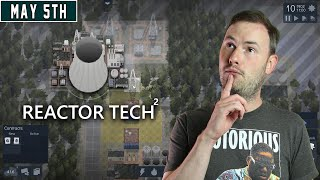 Sips Plays Reactor Tech²! - (5/5/21)