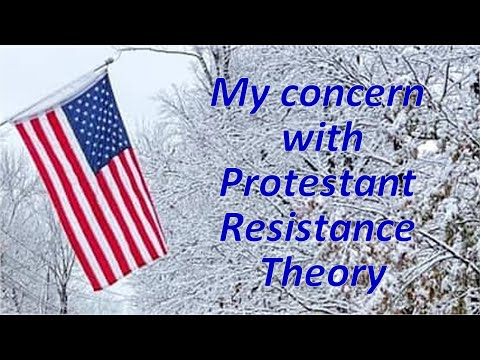 My concern with Protestant Resistance Theory