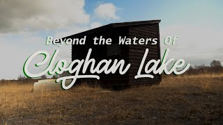 Beyond the Waters of Cloghan Lake
