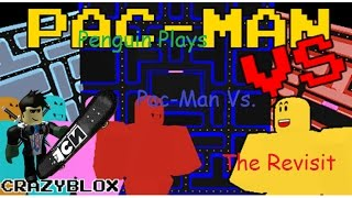 Roblox Pac-man Vs. DESTROYING PEOPLE!! THE REVISIT OF THE GREAT GAME! W/ Penguin