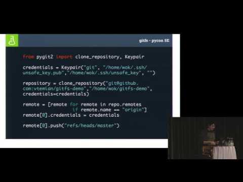 GitFs: Building a file system in Python - PyCon SE 2015