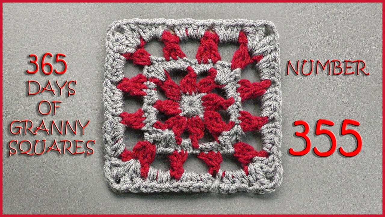 365 Days of Granny Squares Number 355 - YouTube