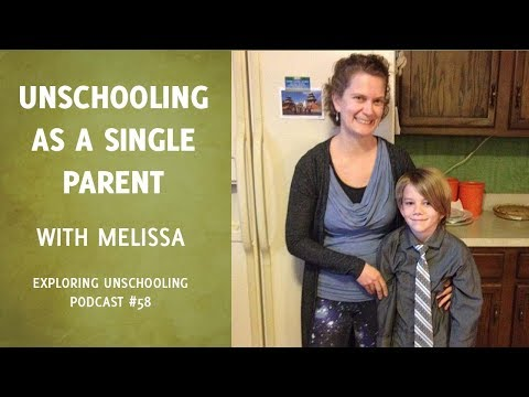 Unschooling as a Single Parent with Melissa, Episode 58