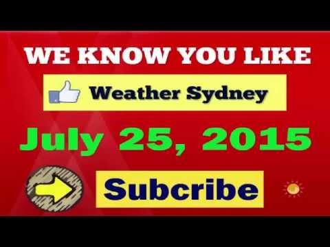 Sydney weather forecast : Saturday, July 25, 2015