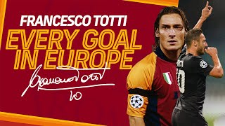 👑 FRANCESCO TOTTI 👑 | EVERY GOAL IN EUROPE