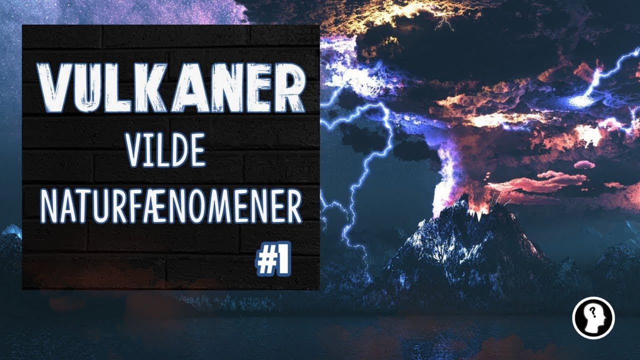 VULKANER | VILDE NATURFÆNOMENER #1