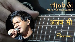 Ajab Si - Om Shanti Om - Guitar Chords Lesson by Pawan
