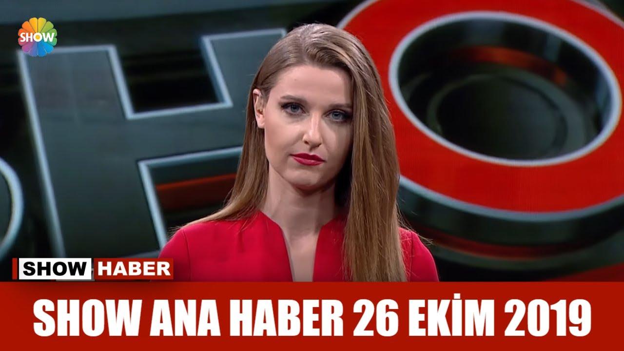Show Ana Haber 26 Ekim 2019