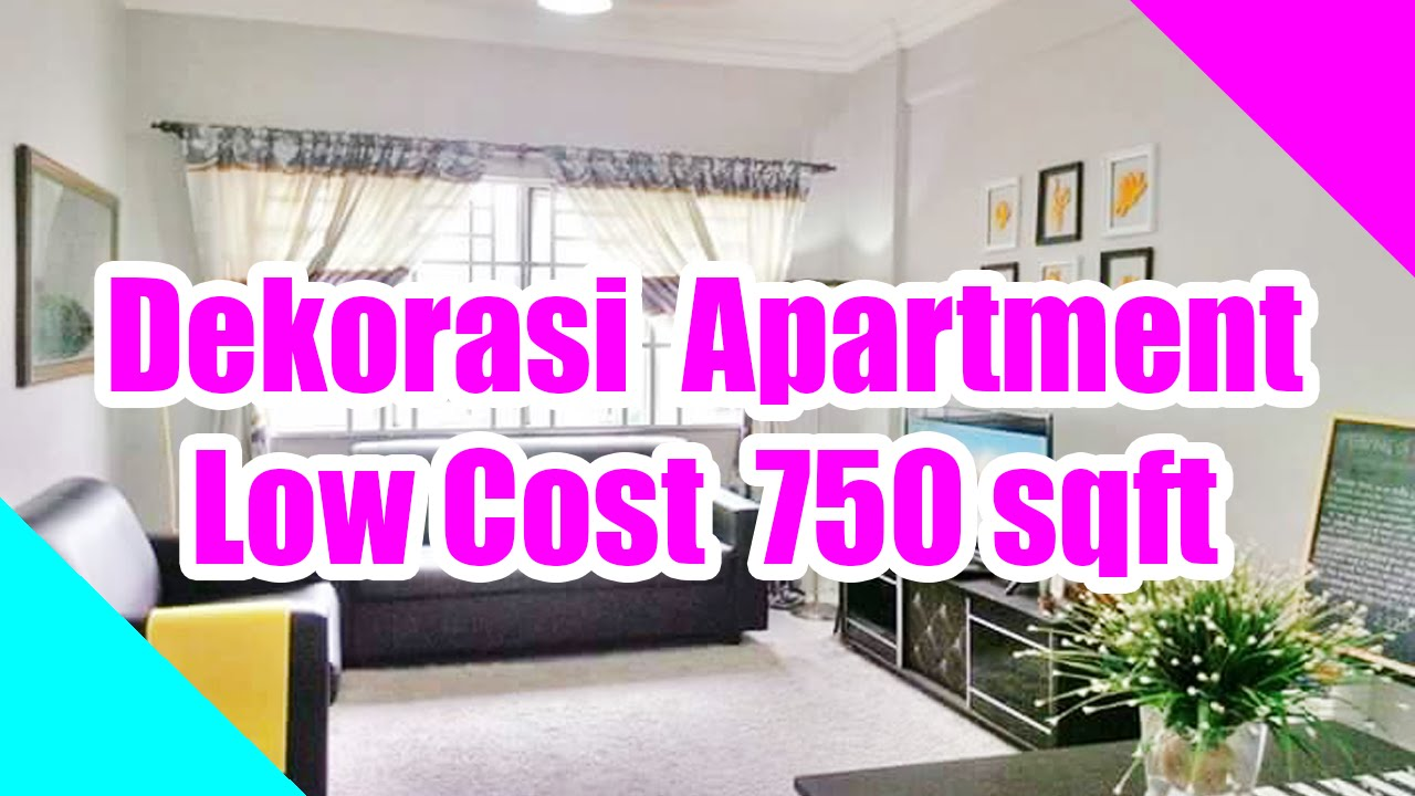 Dekorasi Apartment Low Cost 750sqft Youtube