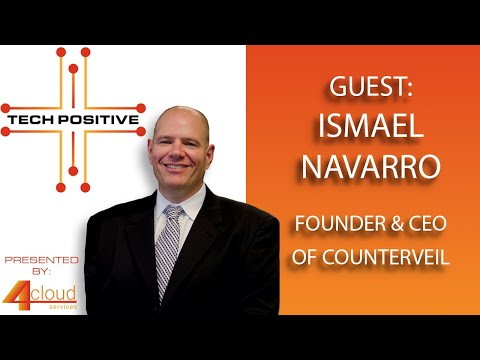 Guest: Ismael Navarro / Founder & CEO of Counterveil | Tech Positive with Charlie Dino