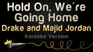 Repeat youtube video Drake and Majid Jordan - Hold On, We're Going Home (Karaoke Version)