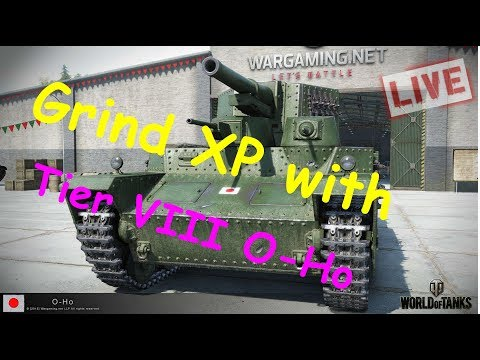 [LIVE] World of Tanks - Play Tier 6 - Grind XP O-Ho