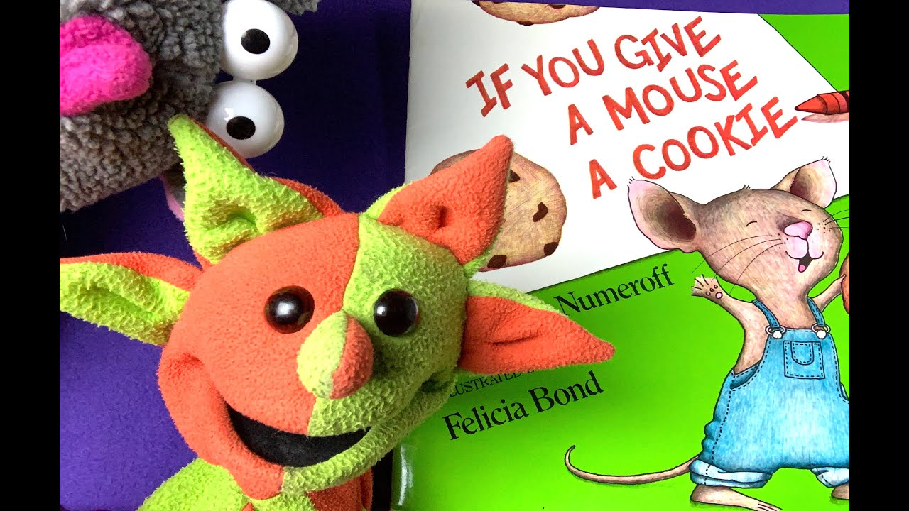 If You Give A Mouse A Cookie (By Laura Numeroff)