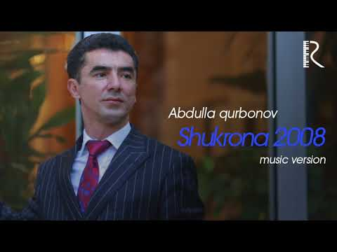 Abdulla Qurbonov - Shukrona 2008