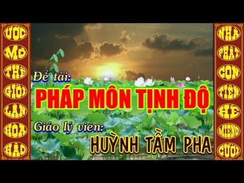 Đề tài: Pháp Môn Tịnh Độ - GLV: Huỳnh Tầm Pha