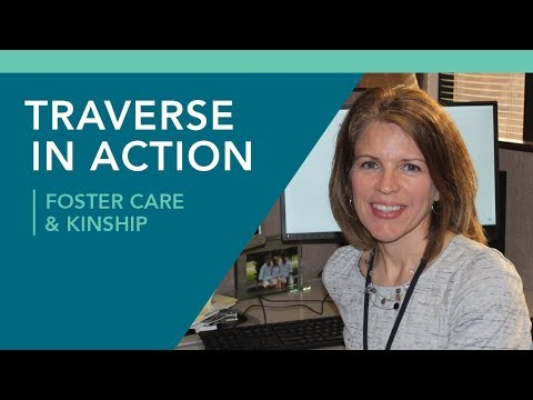 Kinship and Foster Care - Traverse in Action
