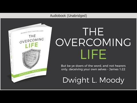 The Overcoming Life | Dwight L Moody | Free Audiobook
