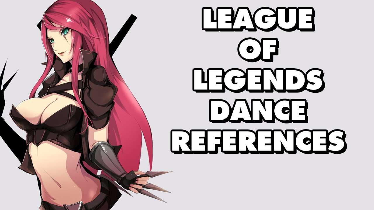 all league of legends dance references part  all league of legends dance references part 1