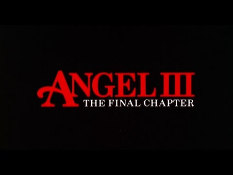 Random Movie Pick - ANGEL III: THE FINAL CHAPTER - (1988) Trailer YouTube Trailer