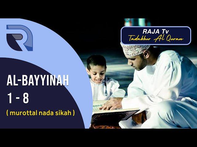 Bacaan Quran Surah Al Bayyinah 1 - 8 | Nada Sikah