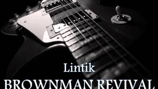 BROWNMAN REVIVAL - Lintik [HQ AUDIO]