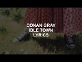 idle town // conan gray lyrics