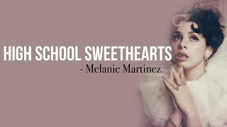 Melanie Martinez - High School Sweethearts [Full HD] lyrics