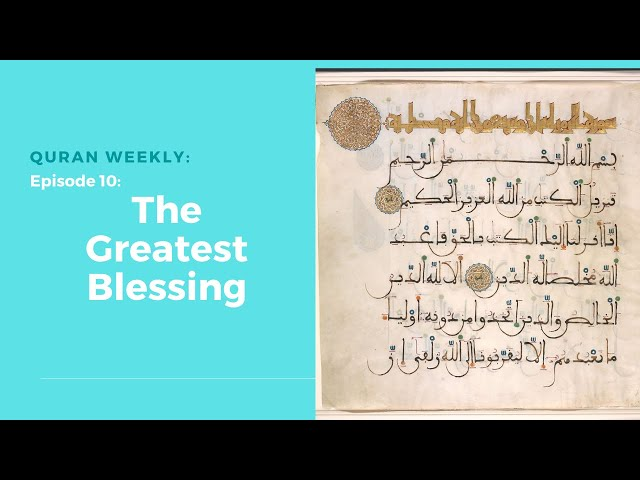 Quran Weekly | The Greatest Blessing | Sheikh Azhar Nasser