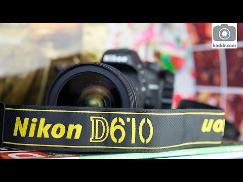 Nikon D610 - Обзор Самой Доступной Полнокадровой Зеркалки Nikon на Kaddr.com