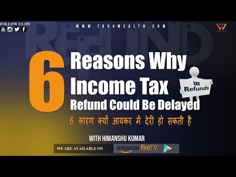 Income Tax Refund: 6 Reasons Why Income Tax Refund Could Be Delayed